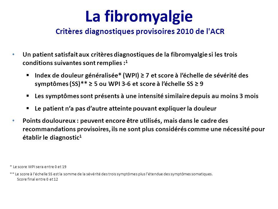 La fibromyalgie Critères diagnostiques provisoires 2010 de l ACR