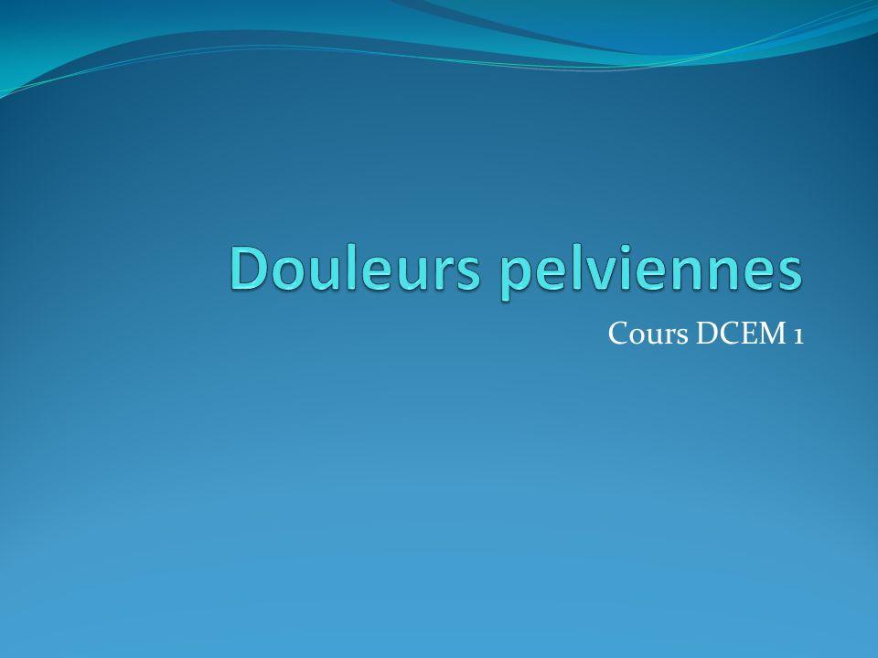 Douleurs pelviennes Cours DCEM 1
