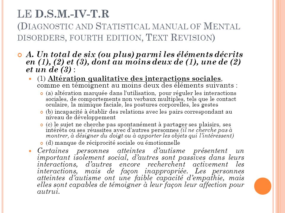 LE D.S.M.-IV-T.R (Diagnostic and Statistical manual of Mental disorders, fourth edition, Text Revision)