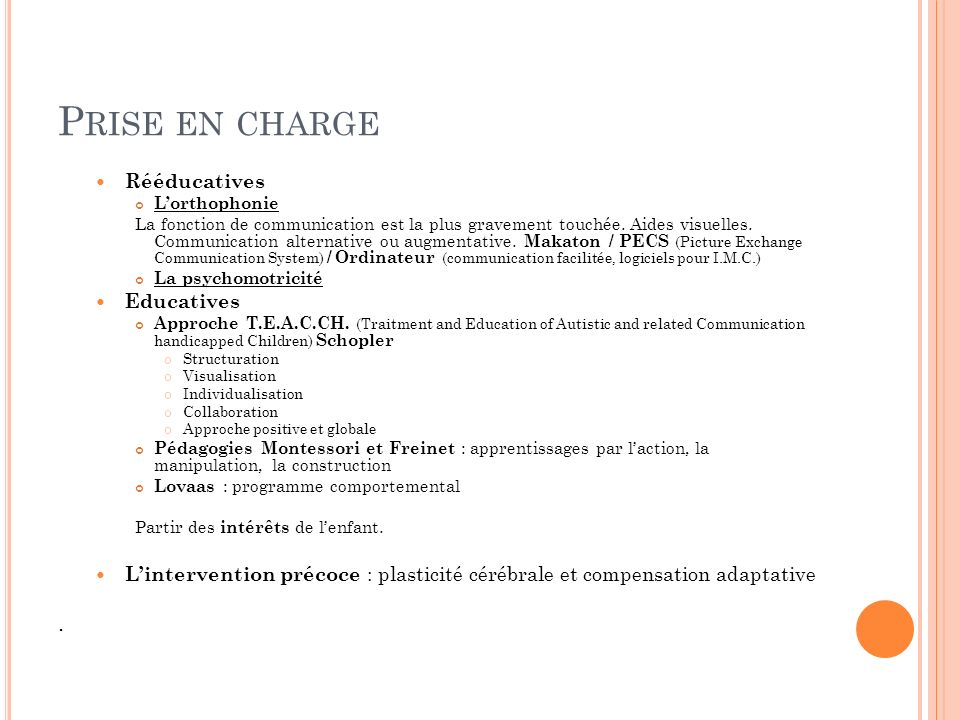 Prise en charge . Rééducatives Educatives
