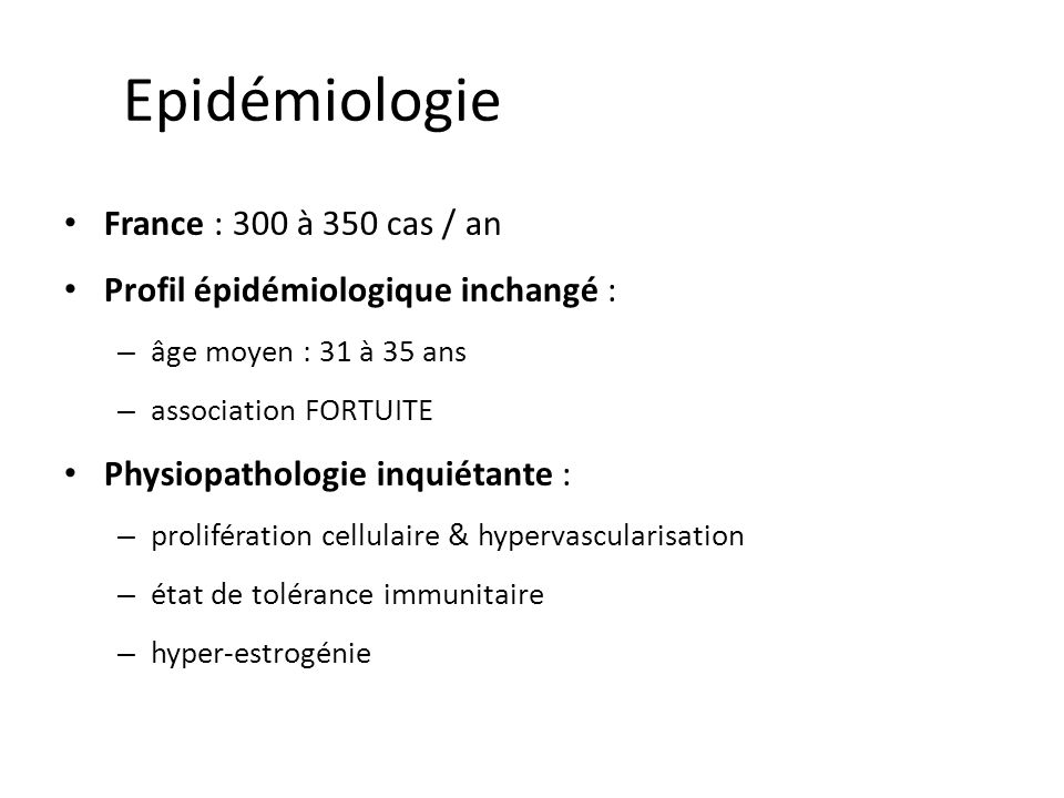 Epidémiologie France : 300 à 350 cas / an