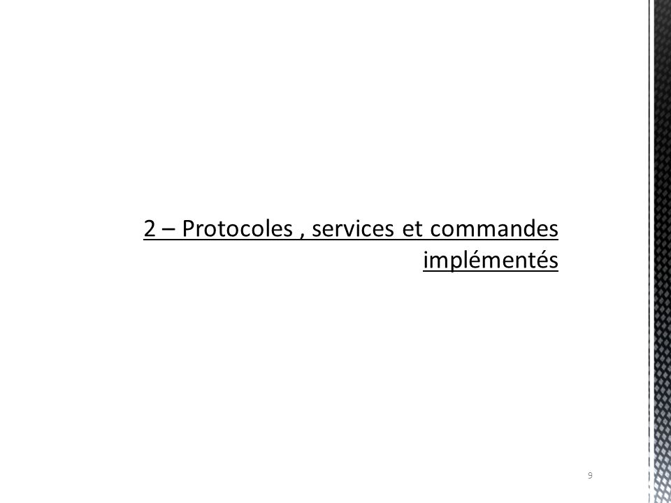 2 – Protocoles , services et commandes implémentés
