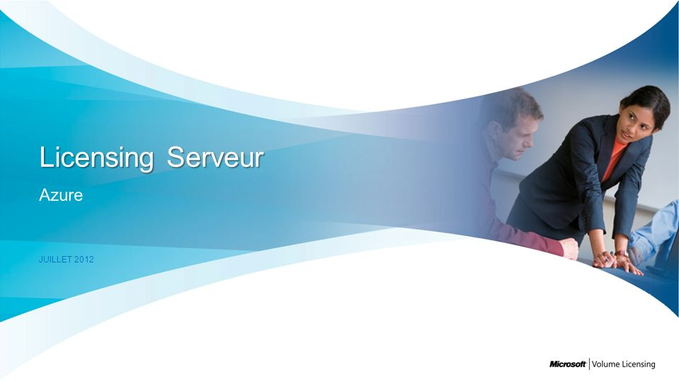 Licensing Serveur Azure Juillet 2012