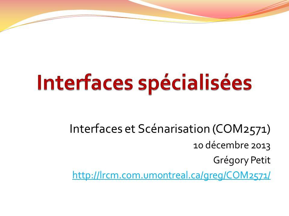Interfaces spécialisées