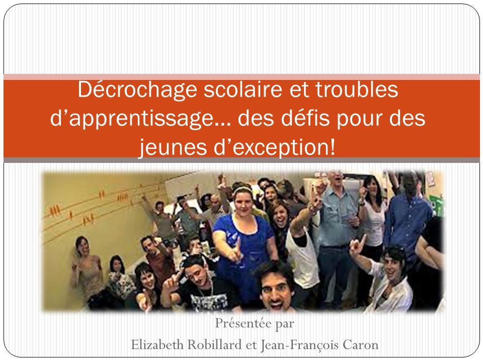 Présentée par Elizabeth Robillard et Jean-François Caron