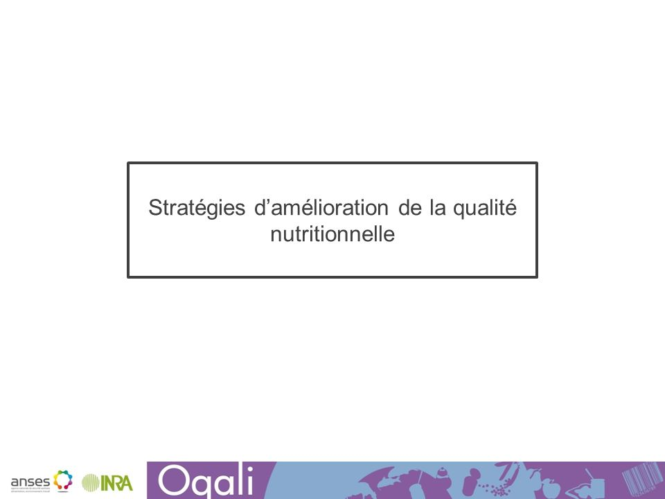 Stratégies d'amélioration de la qualité nutritionnelle