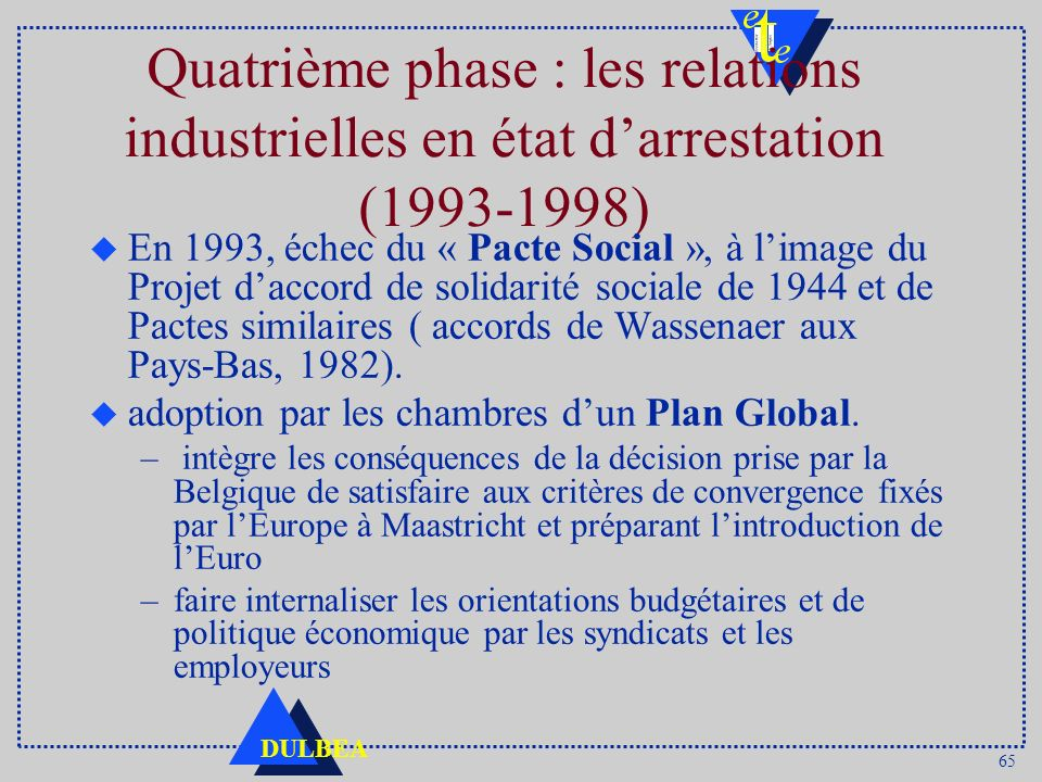Quatrième phase : les relations industrielles en état d'arrestation (1993-1998)