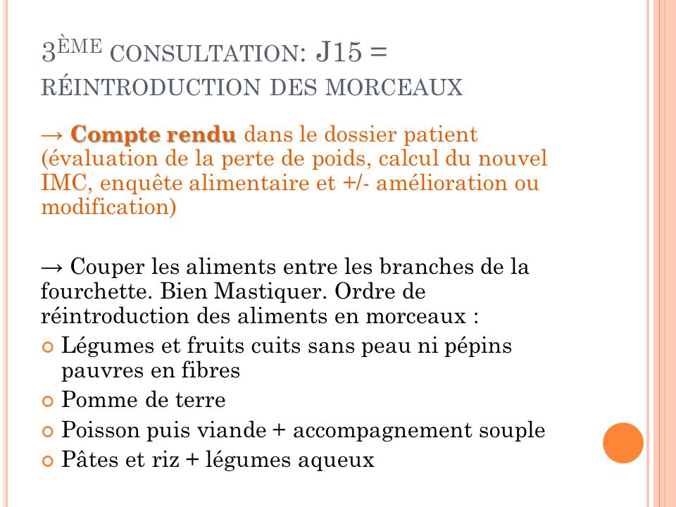 3ème consultation: J15 = réintroduction des morceaux
