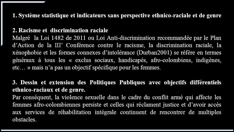 1. Système statistique et indicateurs sans perspective ethnico-raciale et de genre