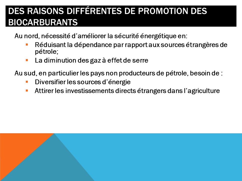 Des raisons différentes de promotion des biocarburants