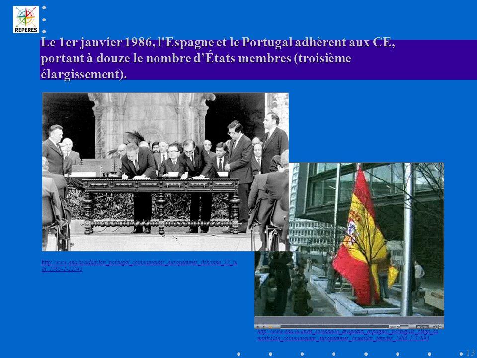 Le 1er janvier 1986, l Espagne et le Portugal adhèrent aux CE, portant à douze le nombre d'États membres (troisième élargissement).