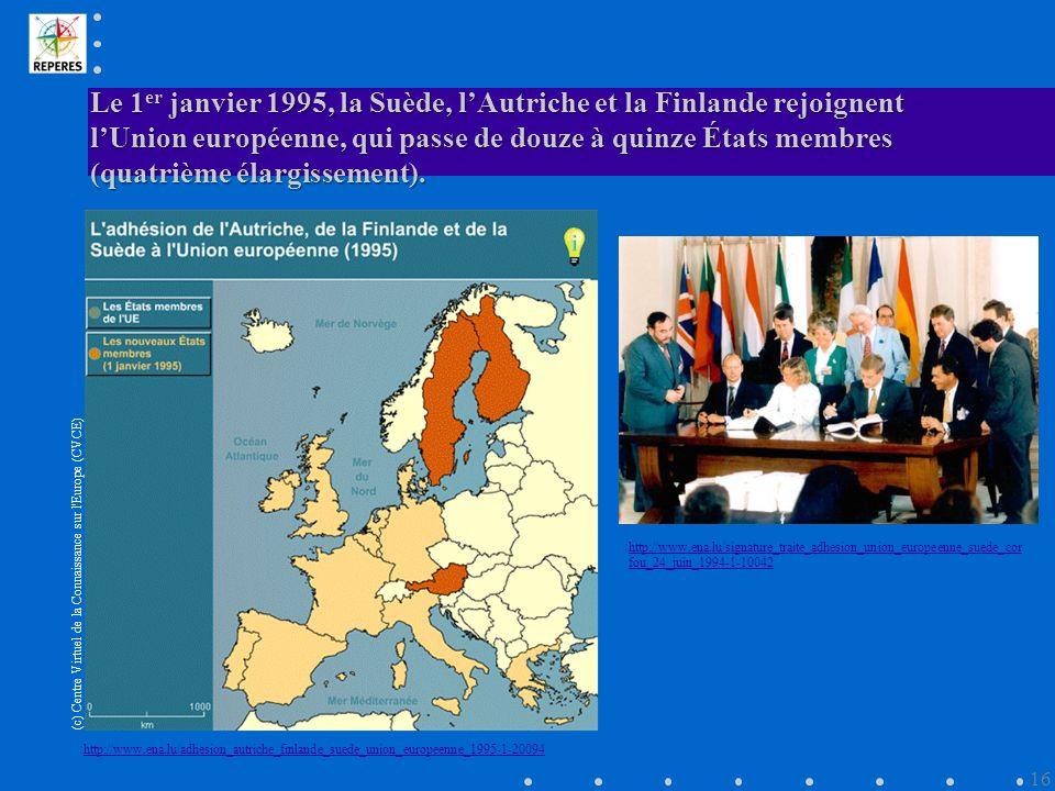 Le 1er janvier 1995, la Suède, l'Autriche et la Finlande rejoignent l'Union européenne, qui passe de douze à quinze États membres (quatrième élargissement).