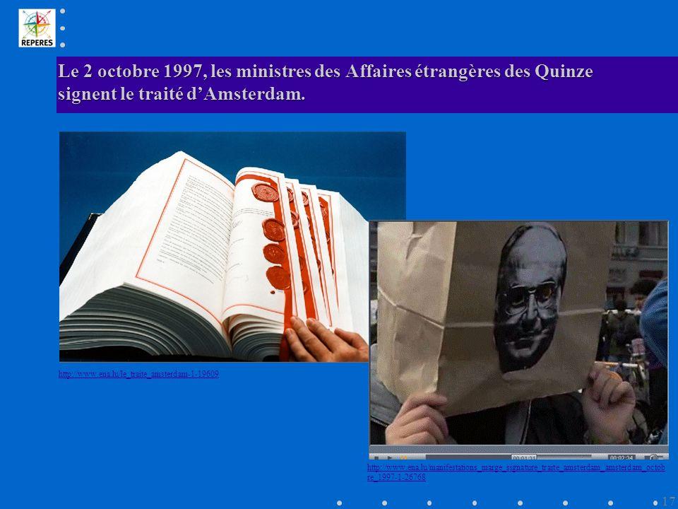 Le 2 octobre 1997, les ministres des Affaires étrangères des Quinze signent le traité d'Amsterdam.
