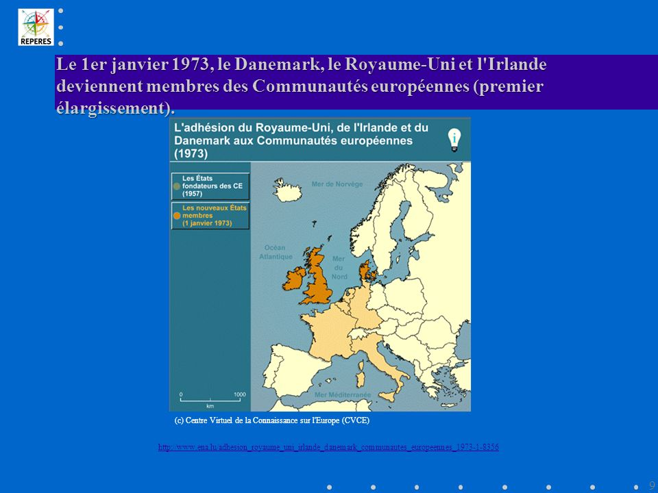 Le 1er janvier 1973, le Danemark, le Royaume-Uni et l Irlande deviennent membres des Communautés européennes (premier élargissement).