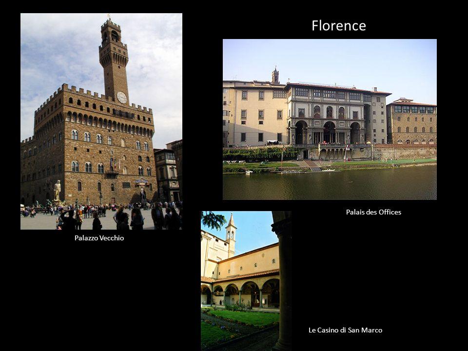 Florence Palais des Offices Palazzo Vecchio Le Casino di San Marco