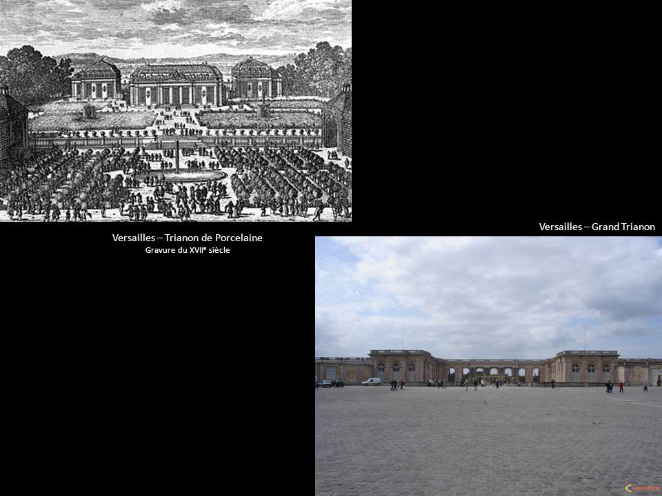 Versailles – Grand Trianon Versailles – Trianon de Porcelaine