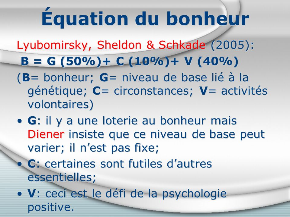 Équation du bonheur Lyubomirsky, Sheldon & Schkade (2005):