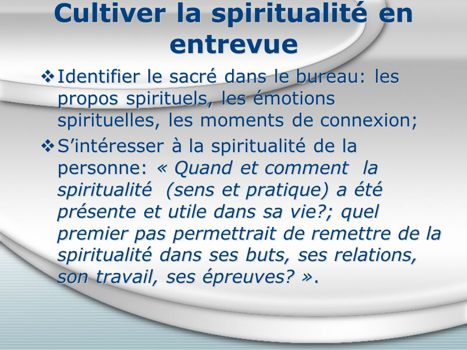 Cultiver la spiritualité en entrevue