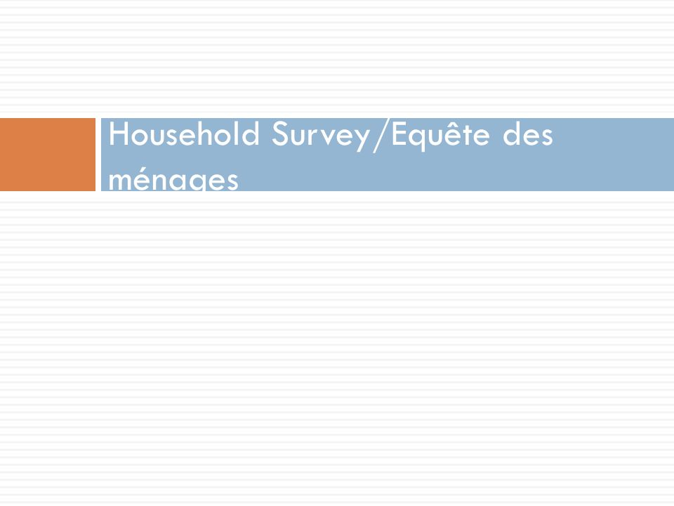 Household Survey/Equête des ménages