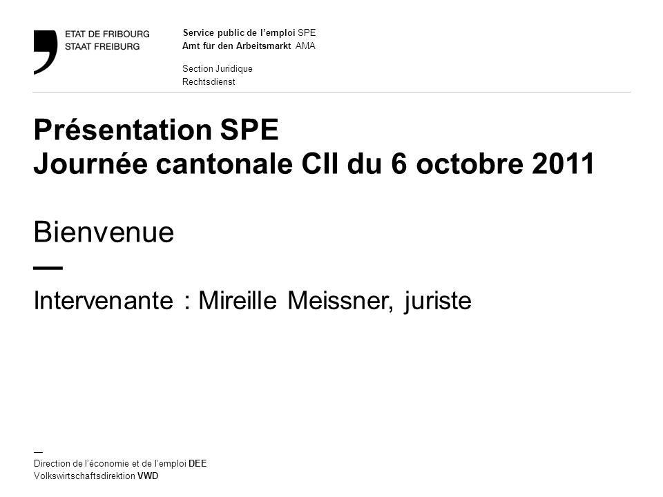 Présentation SPE Journée cantonale CII du 6 octobre 2011 Bienvenue —