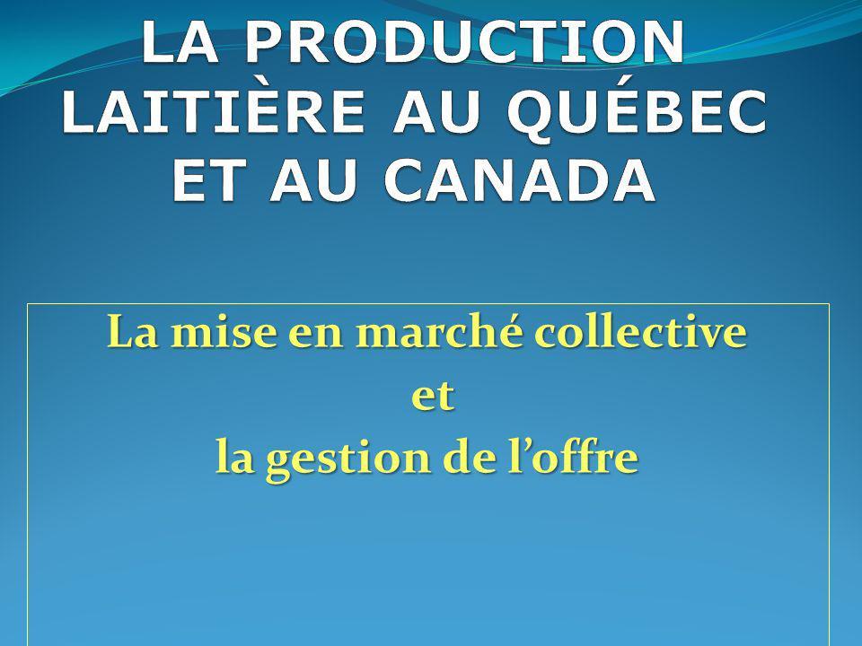 LA PRODUCTION LAITIÈRE AU QUÉBEC ET AU CANADA