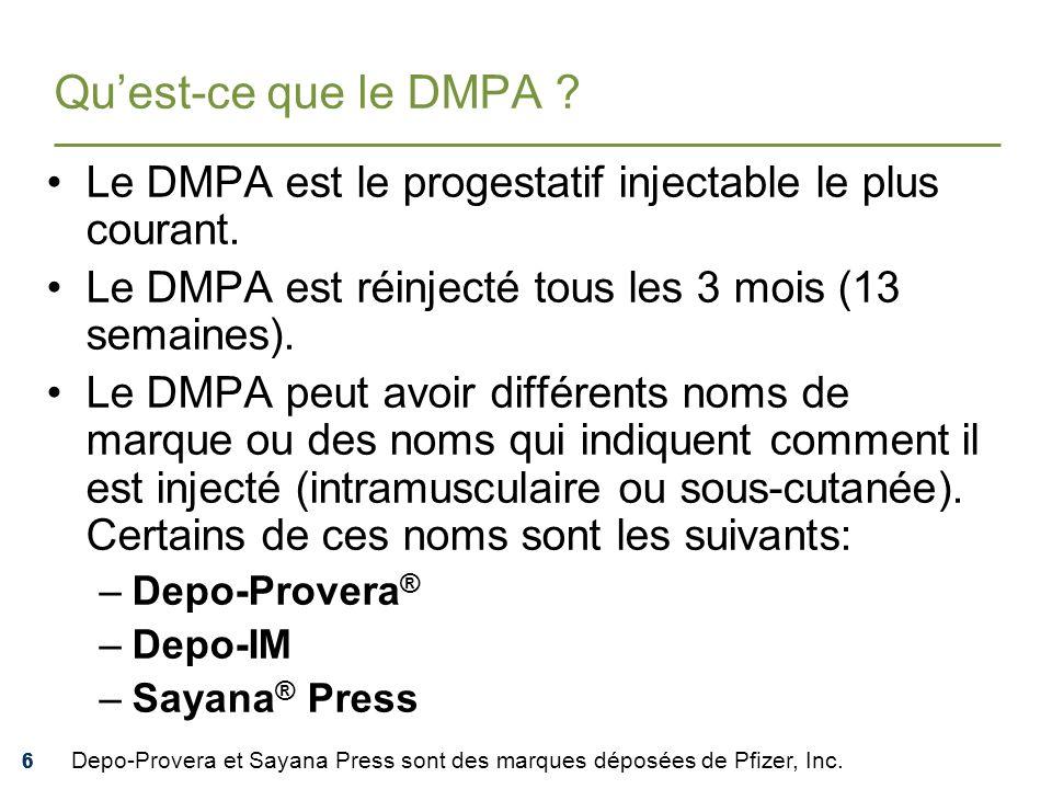 Qu'est-ce que le DMPA Le DMPA est le progestatif injectable le plus courant. Le DMPA est réinjecté tous les 3 mois (13 semaines).