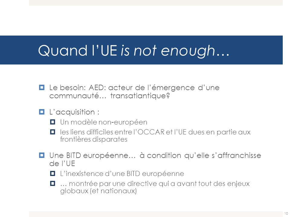 Quand l'UE is not enough…