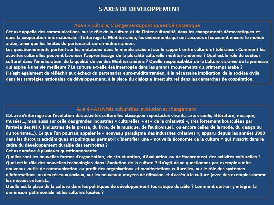 5 AXES DE DEVELOPPEMENT Axe 3 – Culture, Changements politique et démocratique.