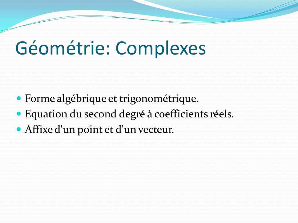 Géométrie: Complexes Forme algébrique et trigonométrique.