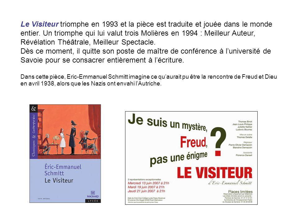 Le Visiteur triomphe en 1993 et la pièce est traduite et jouée dans le monde entier. Un triomphe qui lui valut trois Molières en 1994 : Meilleur Auteur, Révélation Théâtrale, Meilleur Spectacle.
