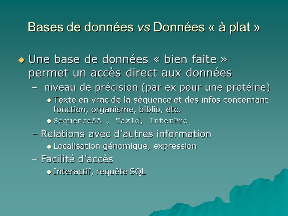 Bases de données vs Données « à plat »