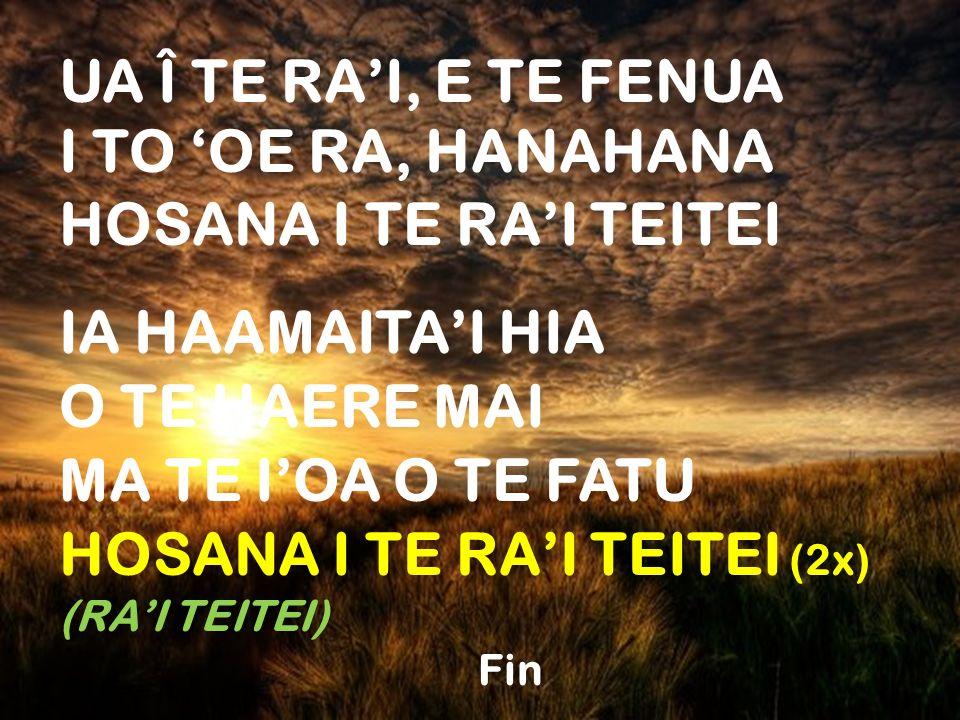 HOSANA I TE RA'I TEITEI (2x)