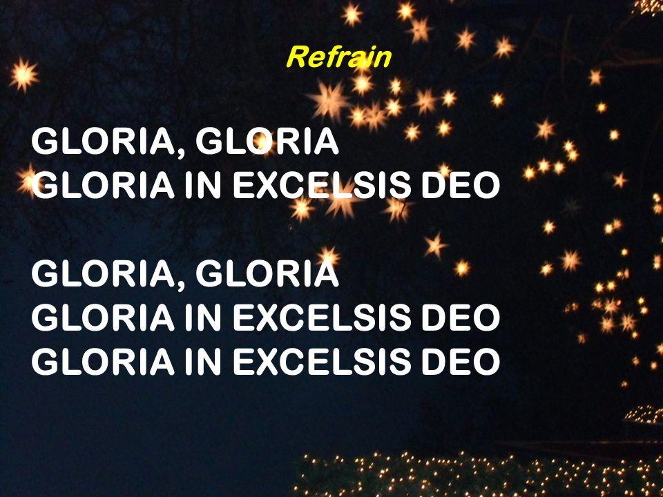Refrain GLORIA, GLORIA GLORIA IN EXCELSIS DEO