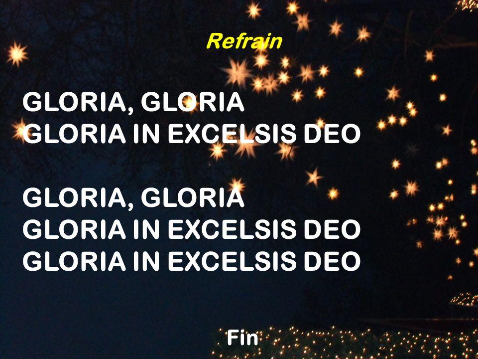 Refrain GLORIA, GLORIA GLORIA IN EXCELSIS DEO Fin