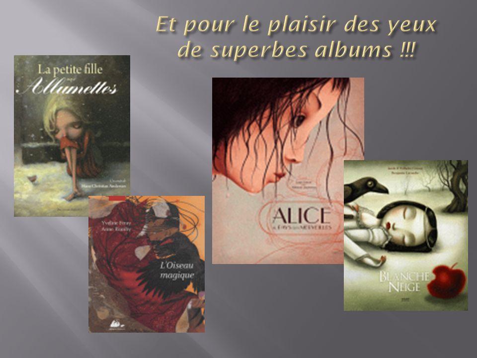 Et pour le plaisir des yeux de superbes albums !!!