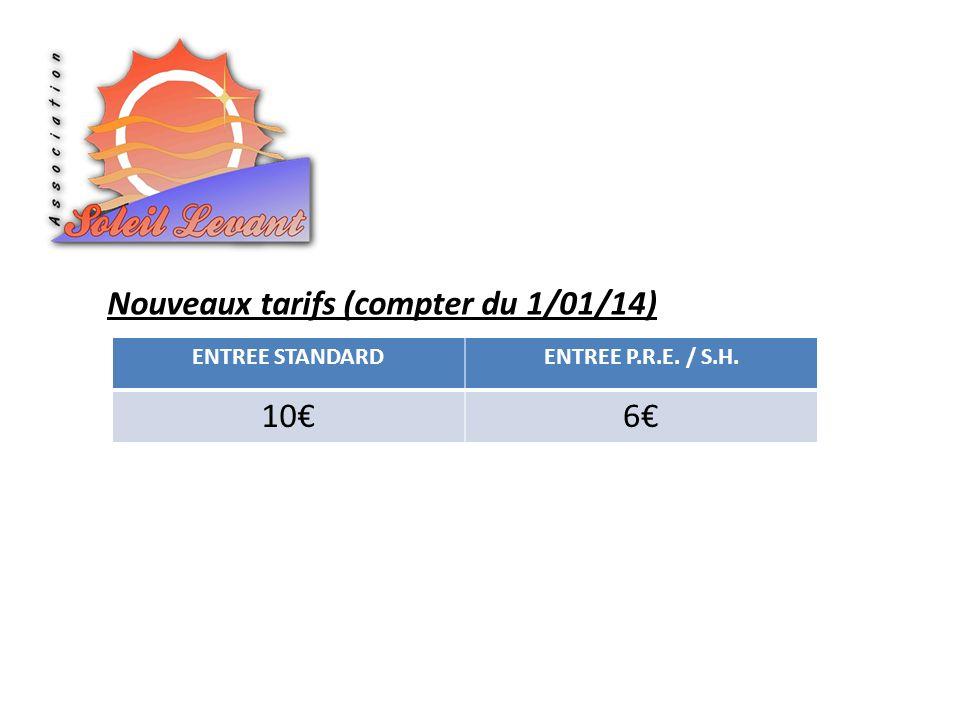Nouveaux tarifs (compter du 1/01/14) 10€ 6€