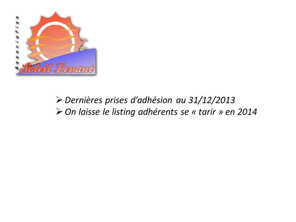 Dernières prises d'adhésion au 31/12/2013