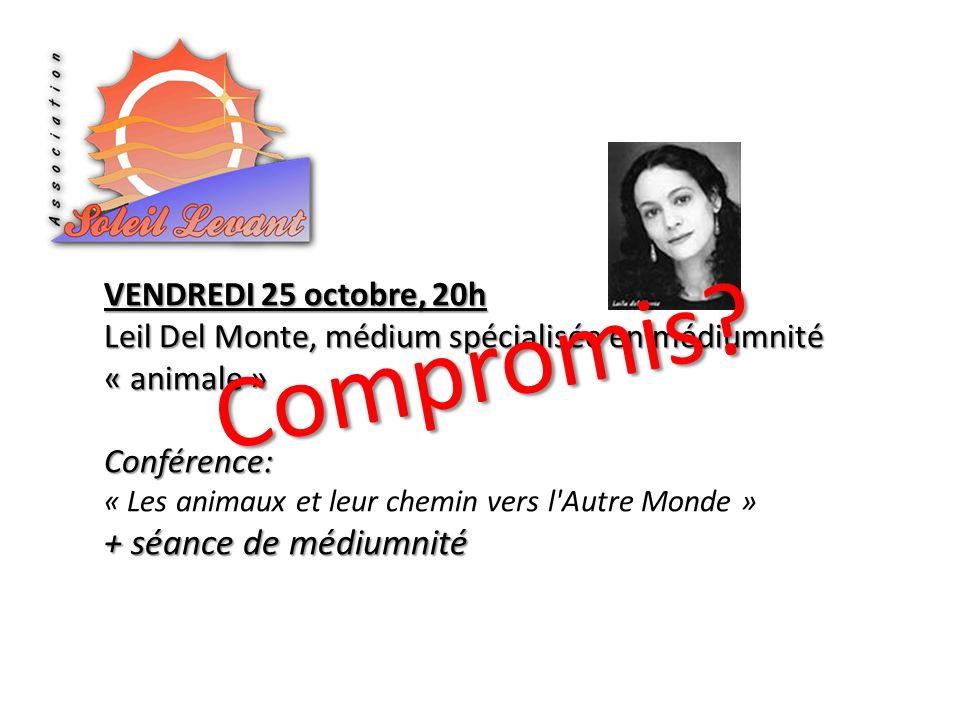 Compromis + séance de médiumnité VENDREDI 25 octobre, 20h