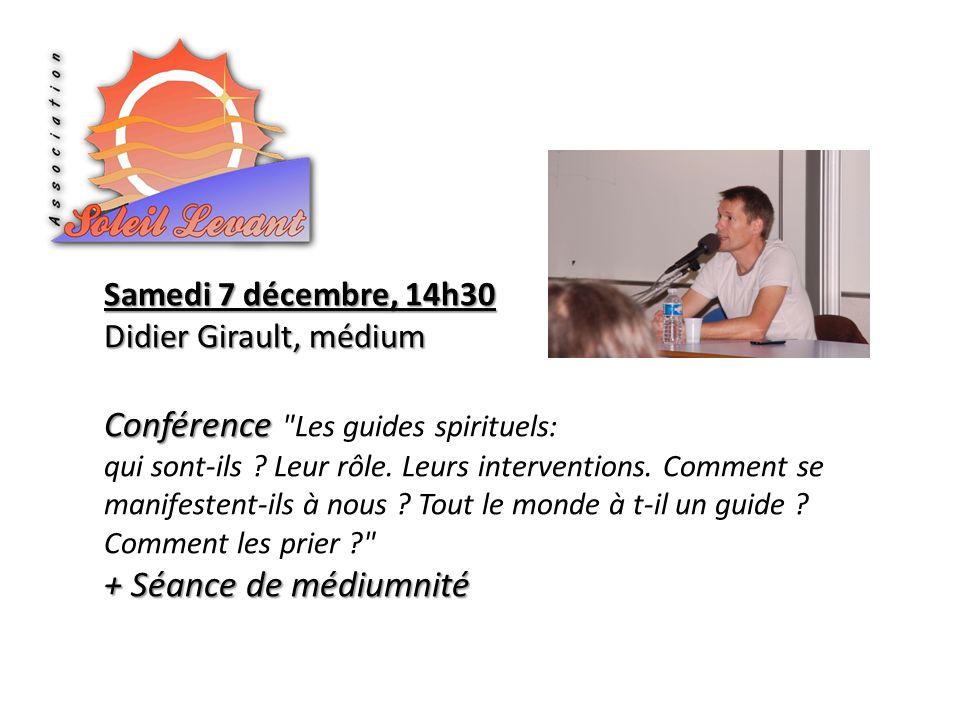 Samedi 7 décembre, 14h30 Didier Girault, médium.