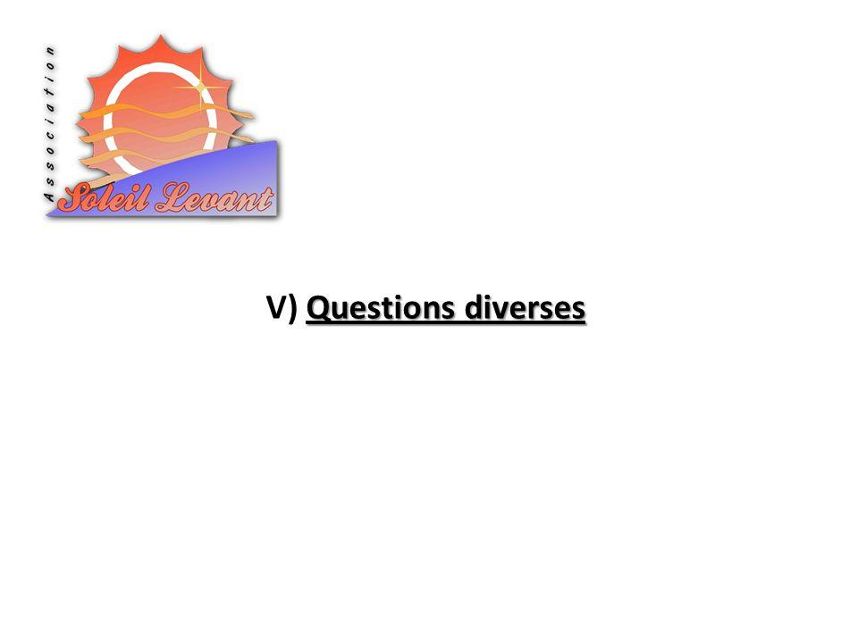 V) Questions diverses