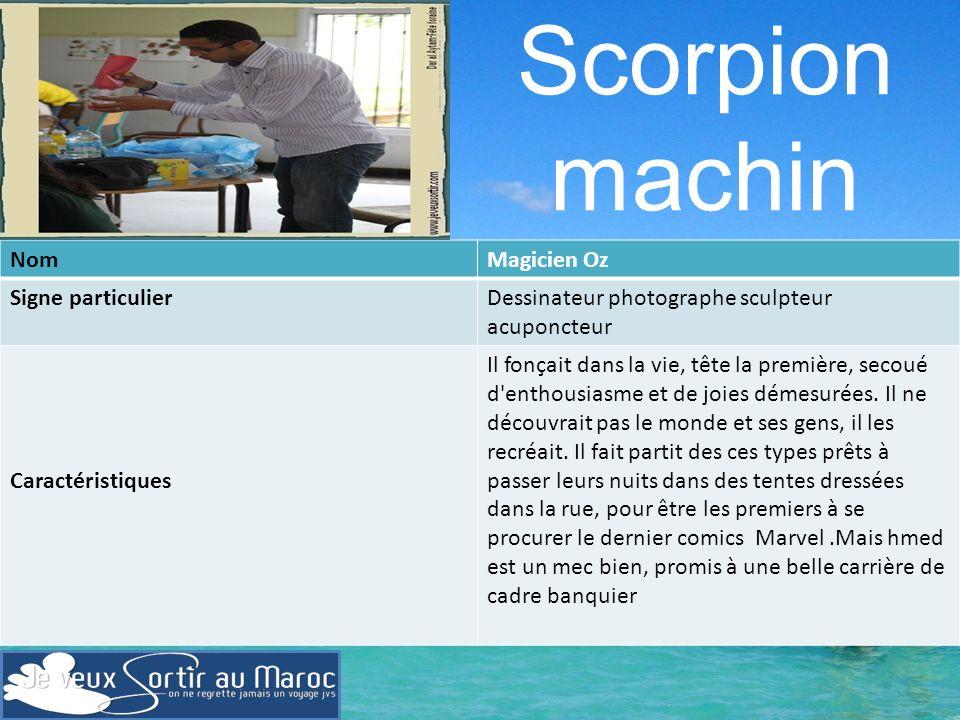 Scorpion machin Nom Magicien Oz Signe particulier