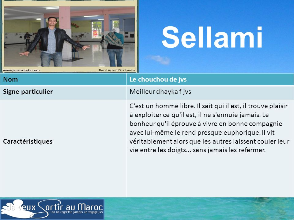Sellami Nom Le chouchou de jvs Signe particulier Meilleur dhayka f jvs