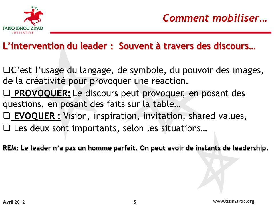 Comment mobiliser… L'intervention du leader : Souvent à travers des discours…