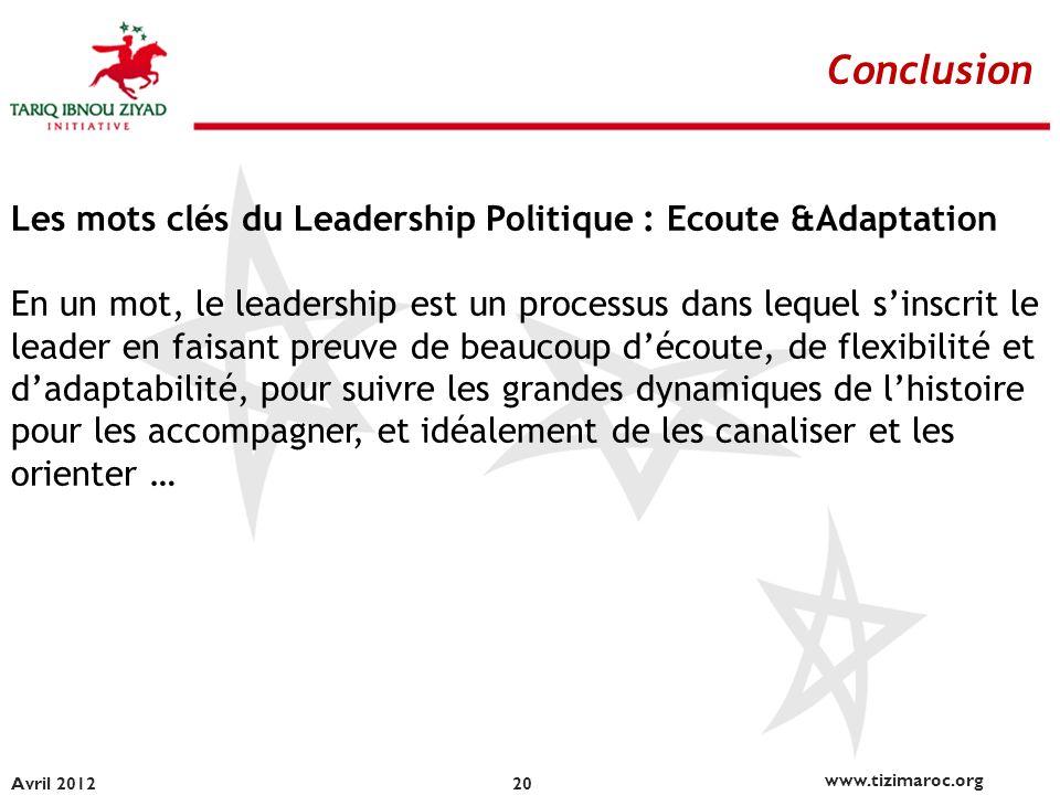 Conclusion Les mots clés du Leadership Politique : Ecoute &Adaptation