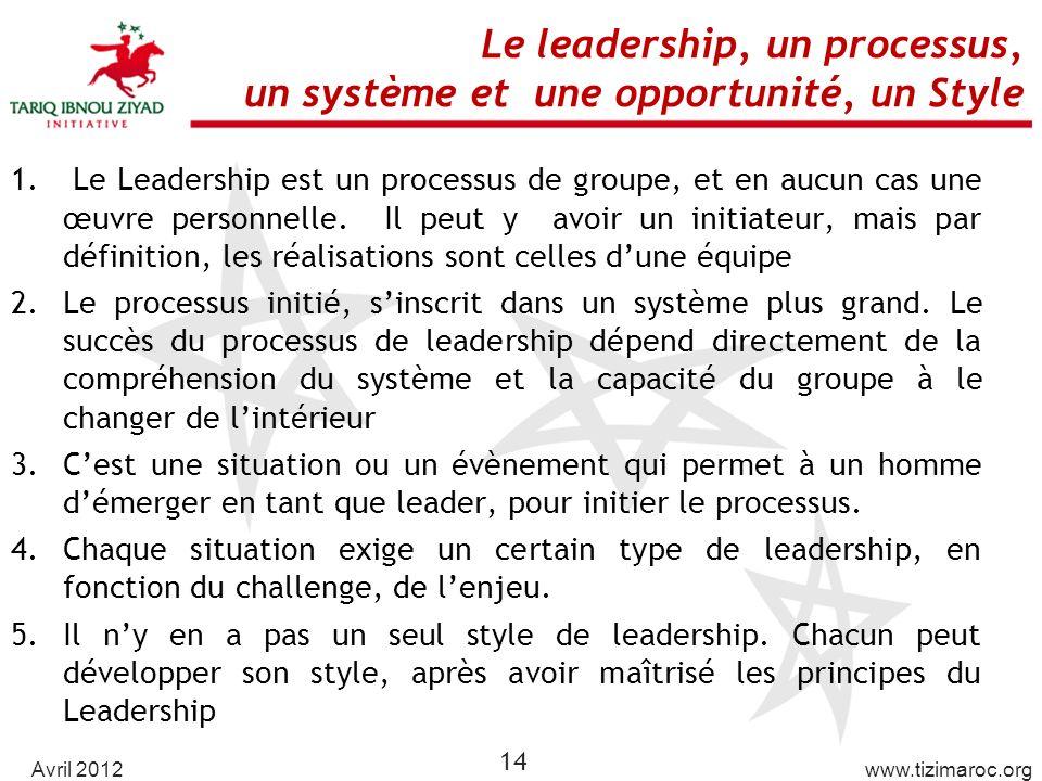 Le leadership, un processus, un système et une opportunité, un Style
