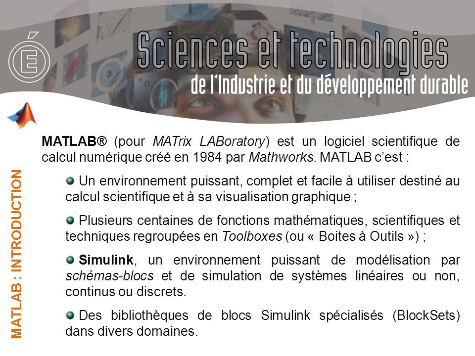 MATLAB® (pour MATrix LABoratory) est un logiciel scientifique de calcul numérique créé en 1984 par Mathworks. MATLAB c'est :
