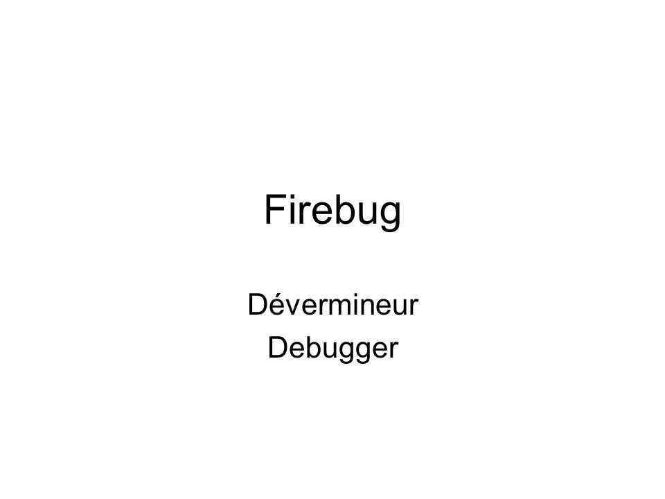 Firebug Dévermineur Debugger