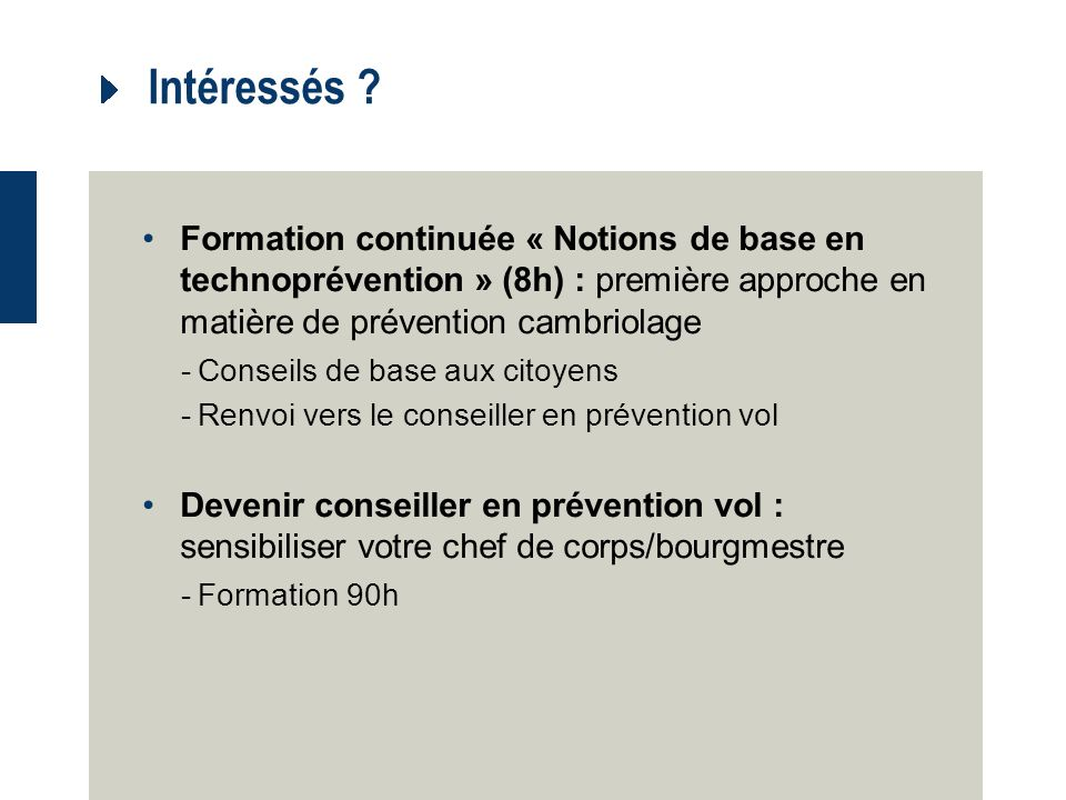 Intéressés Formation continuée « Notions de base en technoprévention » (8h) : première approche en matière de prévention cambriolage.