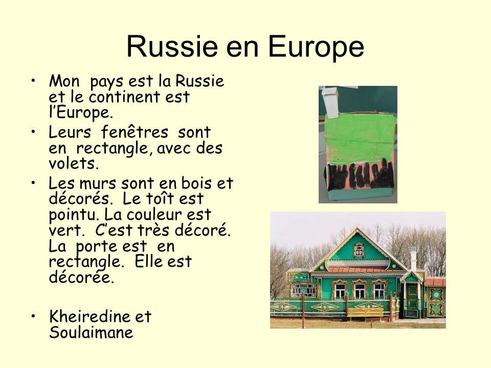 Russie en Europe Mon pays est la Russie et le continent est l'Europe.