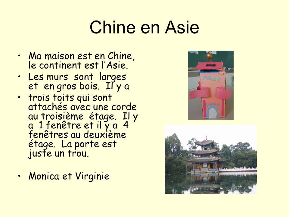 Chine en Asie Ma maison est en Chine, le continent est l'Asie.
